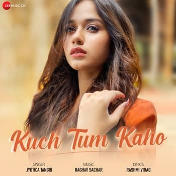 Kuch Tum Kaho Lyrics
